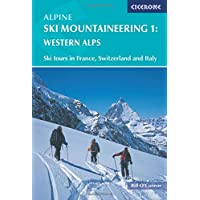 Alpine Ski Mountaineering Vol 1 - Western Alps: