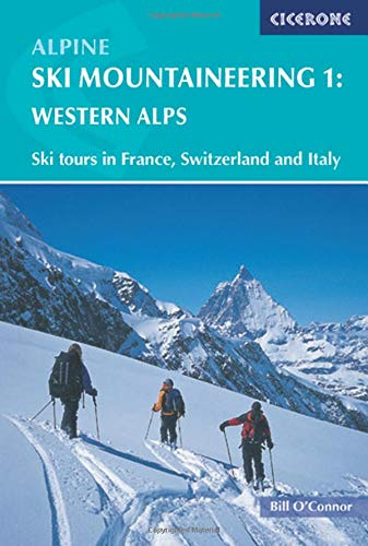 (Alpine Ski Mountaineering Western Alps: Volume 1 (Cicerone Winter and Ski Mountaineering S) )