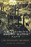 Mr. Lincoln's Brown Water Navy: The Mississippi