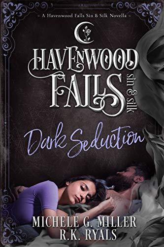 Dark Seduction (Havenwood Falls Sin & Silk Book -