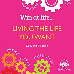 Win at Life - Living the Life You Want Audiobook
