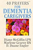 40 Prayers for Dementia Caregivers (40 Prayers Series)