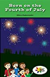 Born on the Fourth of July (Rosen Real Readers: Social Studies Nonfiction / Fiction: Fam)