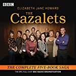 The Cazalets: The Epic Full-Cast BBC Radio Dramatisation | Elizabeth Howard,Sarah Daniels,Lin Coghlan