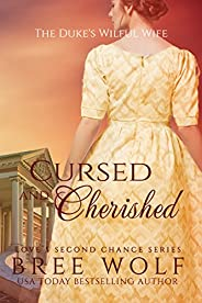 Cursed & Cherished: The Duke's Wilful Wife (Love's Second Ch