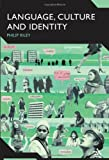 Language, Culture and Identity: An Ethnolinguistic Perspective (Advances in Sociolinguistics), Philip Riley, 0826486282