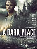 A Dark Place: more info
