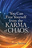 img - for You Can Free Yourself from the Karma of Chaos book / textbook / text book