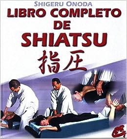 Libro completo de Shiatsu (Cuerpo-Mente / Body-Mind) (Spanish Edition): Shigeru Onoda: 9788488242822: Amazon.com: Books