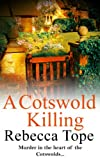 Front cover for the book A Cotswold Killing by Rebecca Tope
