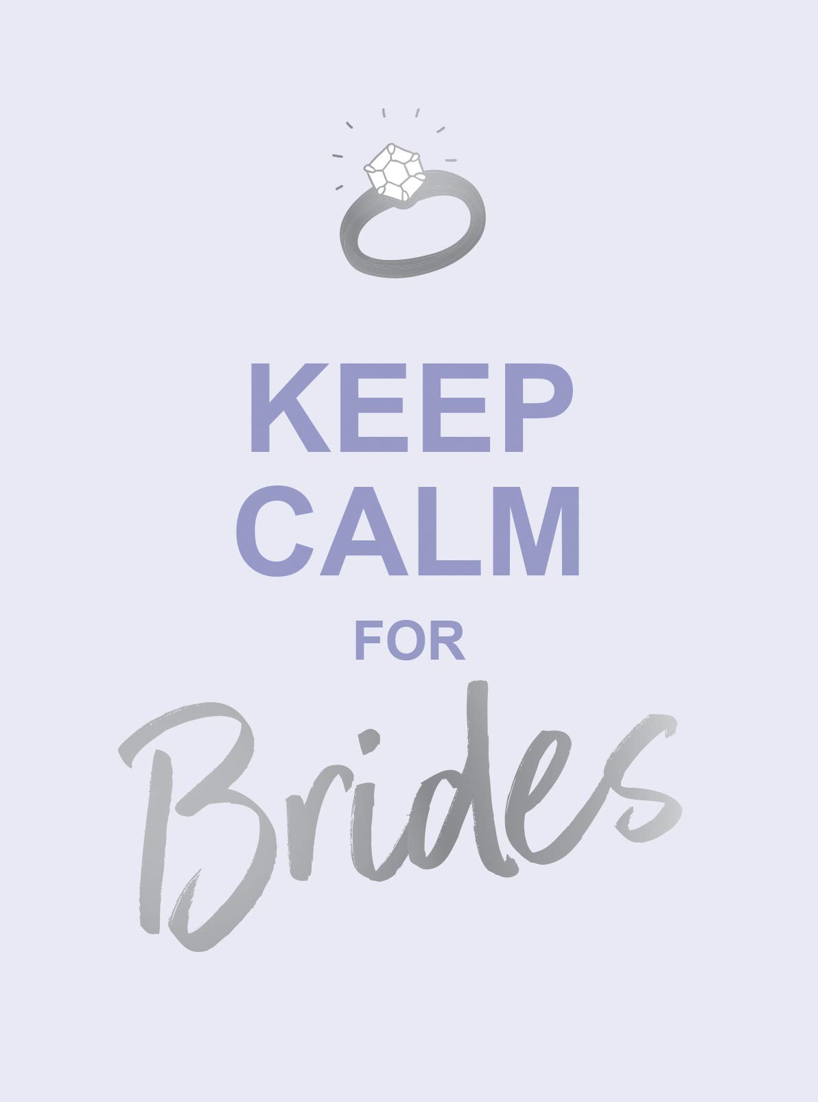 Keep Calm For Brides Quotes To Calm Pre Wedding Nerves Summersdale