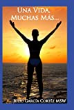 img - for Una Vida, Muchas M s (Spanish Edition) book / textbook / text book