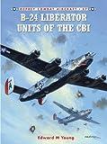 img - for B-24 Liberator Units of the CBI (Combat Aircraft) book / textbook / text book