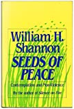 Seeds of Peace, William H. Shannon, 0824515579