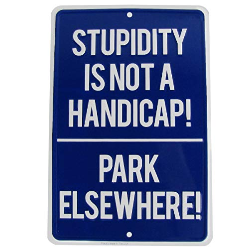 (TG,LLC Stupidity is Not A Handicap Funny Metal No Parking Sign US Made Embossed Aluminum)