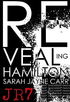 Revealing Hamilton (JackRabbit7 Series Book 1) by [Carr, Sarah Jayne]