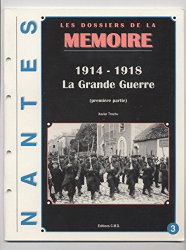 Price comparison product image La Grande Guerre 14-18,  tome 1. Nantes
