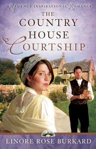 The Country House Courtship (A Regency Inspirational Romance Book 3)