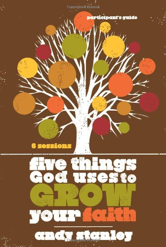 Five Things God Uses to Grow Your Faith Participant