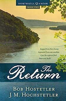 The Return (Northkill Amish Series Book 2) by [Hochstetler, J. M., Hostetler, Bob]