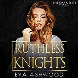 Ruthless Knights: A Dark Mafia Romance