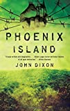 Phoenix Island (Bram Stoker Award for Young Readers) by John Dixon (2014-12-09)