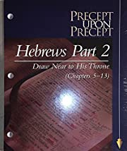 Hebrews Part 2, Draw Near to His Throne,…