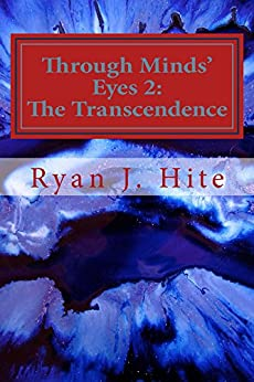 Through Minds Eyes 2: The Transcendence by [Hite, Ryan]