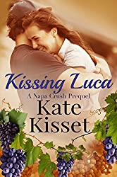 Kissing Luca: Napa Crush Prequel (Wine Country Romance Series)
