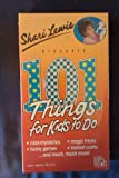 Sherri Lewis Presents 101 Things For Kids To Do [VHS]