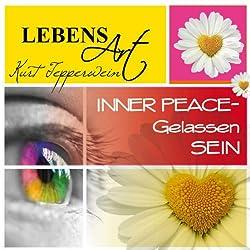 Lebensart: Inner Peace - Gelassen sein