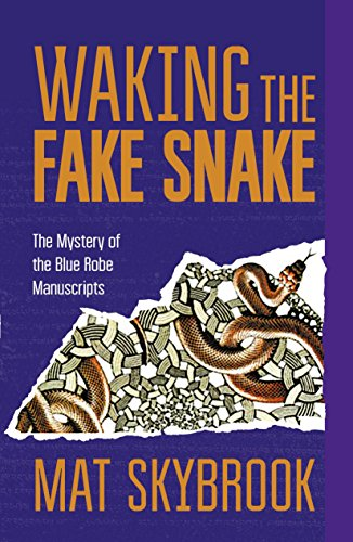 Waking the fake snake the mystery of the blue robe manuscripts waking the fake snake the mystery of the blue robe manuscripts by skybrook fandeluxe Image collections