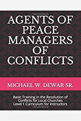 AGENTS OF PEACE MANAGERS OF CONFLICTS: Basic Training in the Resolution of Conflicts for Local Churches - Level 1 Curriculum (Instructor's Manual) Paperback