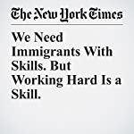 We Need Immigrants With Skills. But Working Hard Is a Skill. | Jeff Flake