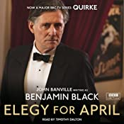 Elegy for April: Quirke, Book 3   Benjamin Black