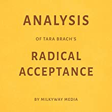 Analysis of Tara Brach's Radical Acceptance Audiobook by Milkyway Media Narrated by Natalie Gray