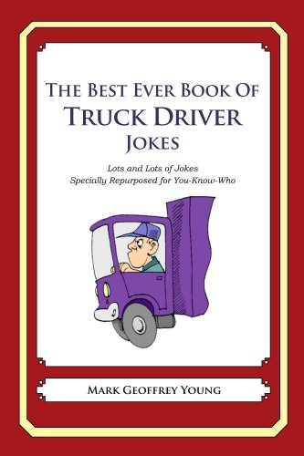 The Best Ever Book of Truck Driver Jokes