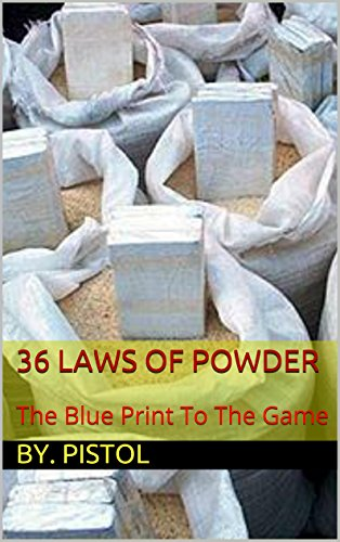 (36 Laws Of Powder: The Blue Print To The Game)