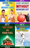 How To 4Pack - How To Drink Tea for Weight Loss, How To Lose Weight Without Working Out, How To Use Food As Your Fuel, How To Feel Absolutely Great About Yourself: 4 books in 1 (How To 4Packs Book 5)
