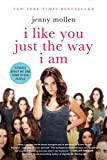 """""""I Like You Just the Way I Am - Stories About Me and Some Other People"""" av Jenny Mollen"""