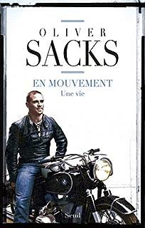 En mouvement : une vie, Sacks, Oliver