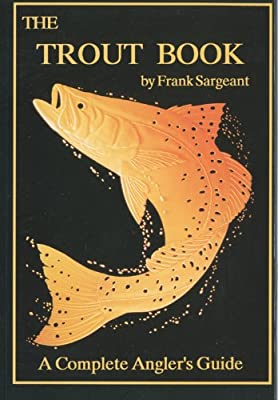 The Trout Book A Complete Anglers Guide Book 5 Inshore Series from Derrydale Press