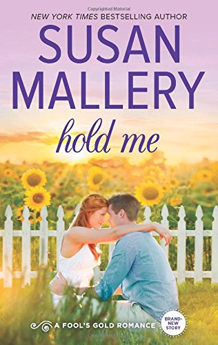 Hold Me - Book #16 of the Fool's Gold