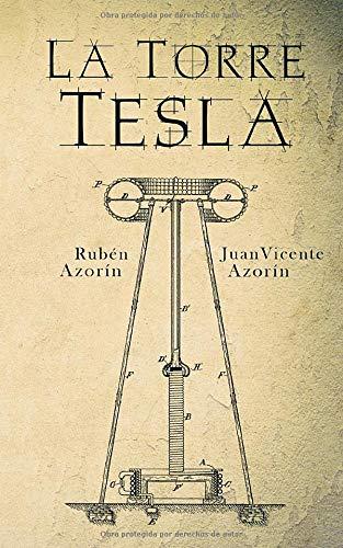 La Torre Tesla: Amazon.es: Azorín Antón, Rubén, Azorín Antón ...