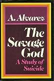 The Savage God, A. Alvarez, 0394474511