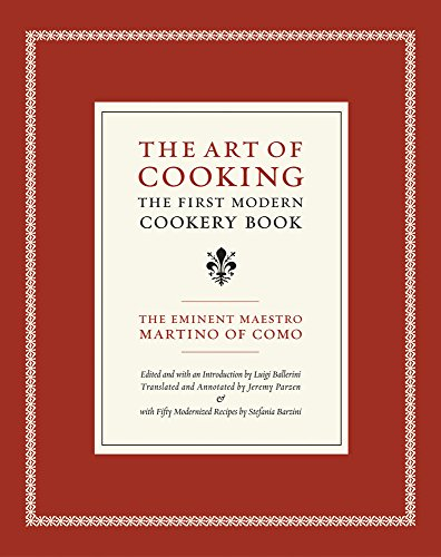 The Art of Cooking: The First Modern Cookery Book (California Studies in Food and Culture)