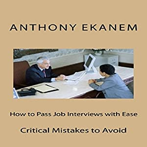 How to Pass Job Interviews with Ease Audiobook