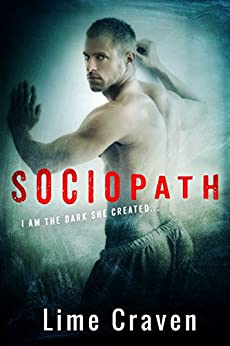 Sociopath: A Dark Romance (Sociopath Series Book 1) by [Craven, Lime]