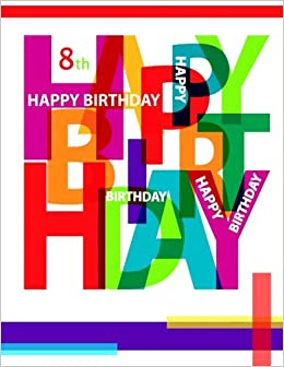 Happy 8th Birthday Notebook Journal Diary 105 Lined Pages