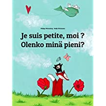 Je suis petite, moi ? Olenko minä pieni?: Un livre d'images pour les enfants (Edition bilingue français-finnois) (French Edition)